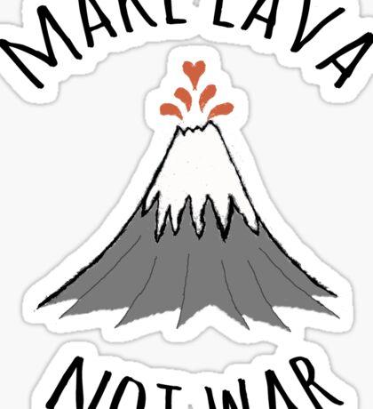 MAKE LAVA NOT WAR Sticker