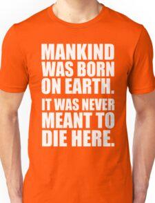 Mankind Was Born On Earth - Interstellar Unisex T-Shirt