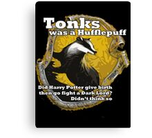Tonks was a Hufflepuff Canvas Print