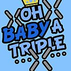 OH BABY A TRIPLE by Sabstar