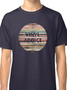 Vinyl Addict records Classic T-Shirt