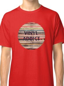 Vinyl Addict records Classic T-Shirt