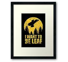 I Want To Be Leaf Framed Print