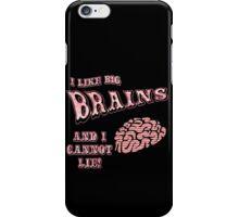 I Like Big Brains and I Cannot Lie iPhone Case/Skin