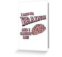 I Like Big Brains and I Cannot Lie Greeting Card