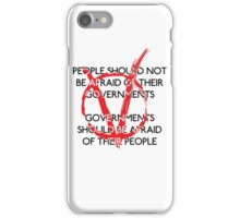 Governments should be afraid V1 iPhone Case/Skin