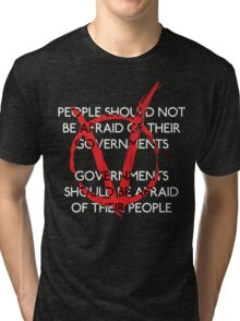 Governments should be afraid V2 Tri-blend T-Shirt