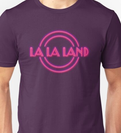 La La Land neon sign Unisex T-Shirt