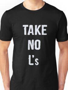 Take No L's Unisex T-Shirt