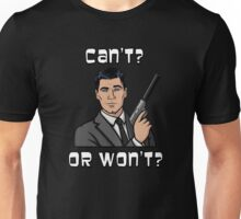 Archer - can't or won't? Unisex T-Shirt