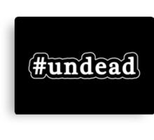 Undead - Hashtag - Black & White Canvas Print