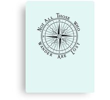 Not All Those Who Wander Are Lost, Compass, Tolkien Quote Canvas Print