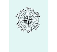 Not All Those Who Wander Are Lost, Compass, Tolkien Quote Photographic Print