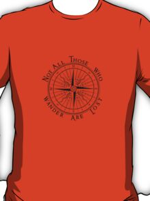 Not All Those Who Wander Are Lost, Compass, Tolkien Quote T-Shirt