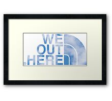We Out Here (sky) Framed Print
