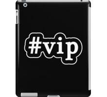 VIP - Hashtag - Black & White iPad Case/Skin