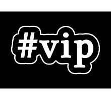 VIP - Hashtag - Black & White Photographic Print