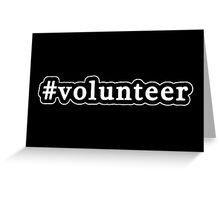 Volunteer - Hashtag - Black & White Greeting Card