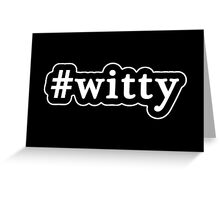 Witty - Hashtag - Black & White Greeting Card