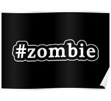 Zombie - Hashtag - Black & White Poster