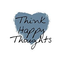 Think Happy Thoughts Heart Photographic Print