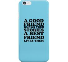 a good friend iPhone Case/Skin