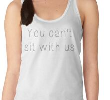 You can't sit with us Women's Tank Top
