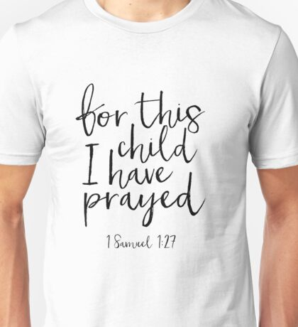 for this child i have prayed, 1 samuel 1:27, kids gift,kids room decor,nursery decor,bible verse,scripture art,bible cove,canvas poster,mugs,shirt Unisex T-Shirt