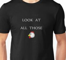 VINE: Look at all those chickens! Unisex T-Shirt