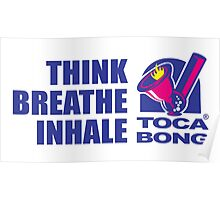 Toca Bong Quote Think Breath Inhale Poster