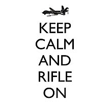 Keep Calm and Rifle On Photographic Print