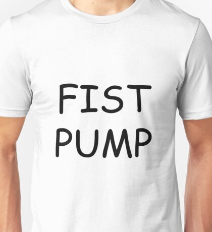 Fist Pump Unisex T-Shirt