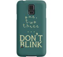 One, two three... Don't Blink Samsung Galaxy Case/Skin