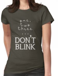 One, two three... Don't Blink Womens Fitted T-Shirt
