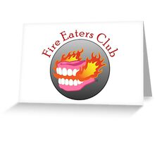 Fire Eaters Club Greeting Card