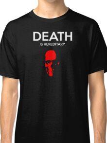 Death is Hereditary III Classic T-Shirt