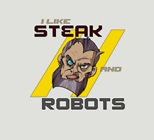 I like Steak and Robots Unisex T-Shirt