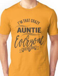 I'm That Crazy Auntie Unisex T-Shirt