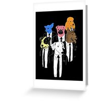 Real Reservoir Dogs Greeting Card