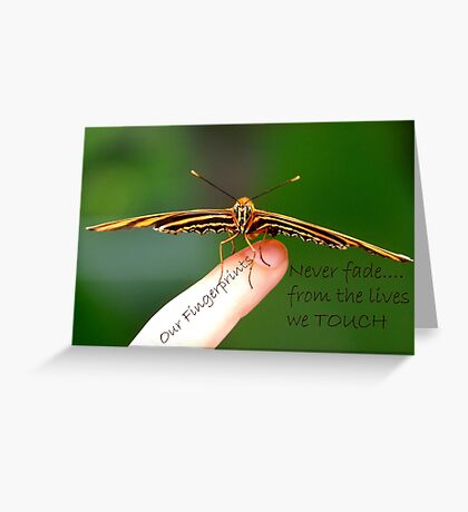 Our Fingerprints Never Fade From The Lives We Touch! - Tiger Butterfly NZ Greeting Card
