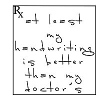 Doctor's handwriting sucks! Photographic Print