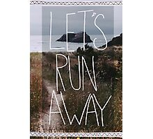 Let's Run Away V Photographic Print