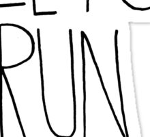 Let's Run Away VIII Sticker