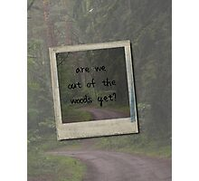 Are we out of the woods yet? Photographic Print