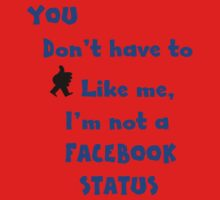You don't have to like me, I'm not a facebook status.... NZ Kids Clothes