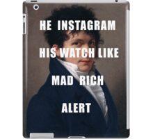 HE INSTAGRAM HIS WATCH LIKE MAD RICH ALERT iPad Case/Skin