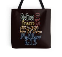 Deliver Us From Evil Tote Bag
