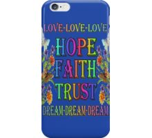 Love Hope Faith Trust Dream iPhone Case/Skin