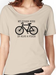 MY OTHER BIKE IS ALSO A FIXIE Women's Relaxed Fit T-Shirt