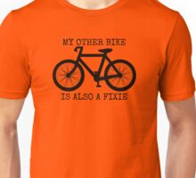 MY OTHER BIKE IS ALSO A FIXIE Unisex T-Shirt